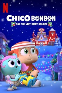 img Chico Bon Bon and the Very Berry Holiday