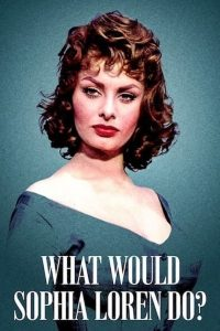 img What Would Sophia Loren Do?